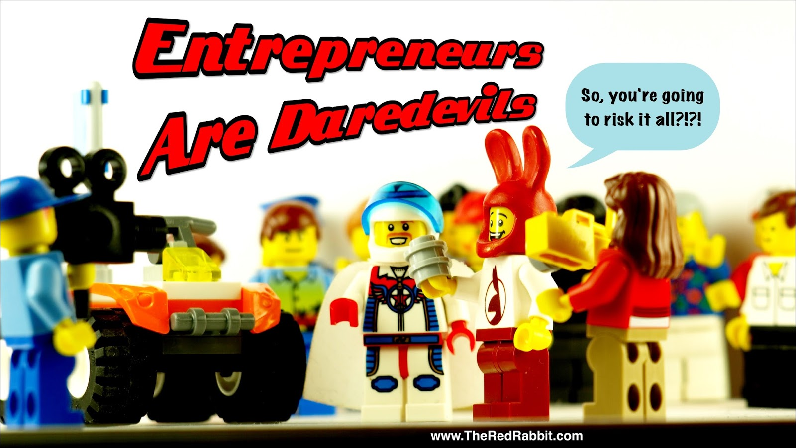 Entrepreneurs Are Daredevils: Risk Takers And World Shakers.