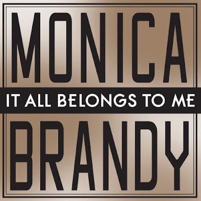 Monica & Brandy - It All Belongs To Me Lyrics