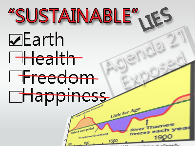 """Why """"Sustainable"""" Earth, But Not Sustainable Human Health and Freedom?"""