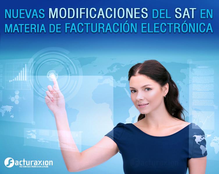 Nuevas modificaciones del SAT en materia de facturación electrónica