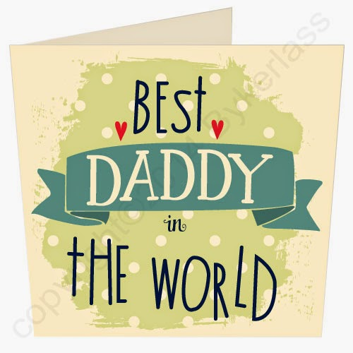 Best Daddy in The World Father's Day Card