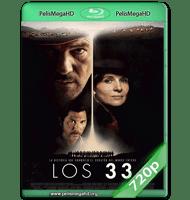 LOS 33 (2015) WEB-DL 720P HD MKV ESPAÑOL LATINO