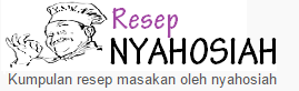 Resep Nyahosiah