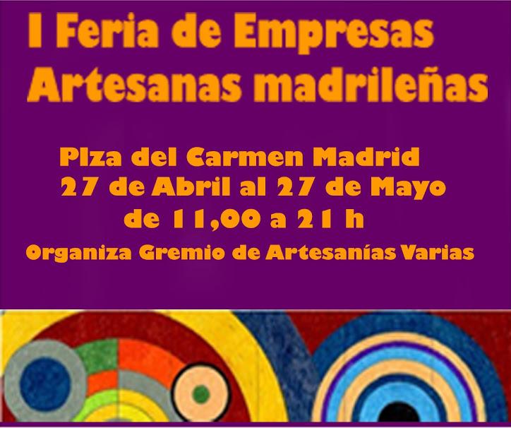 I Feria de Empresas Artesanas Madrileñas del viernes 27 de abril al domingo 27 de mayo en Madrid.