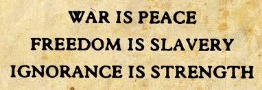 Resultado de imagen de guerra es paz libertad es esclavitud ignorancia es fuerza