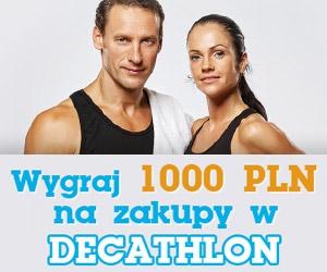 Konkurs 1000zł na zakupy w sklepach Decathlon