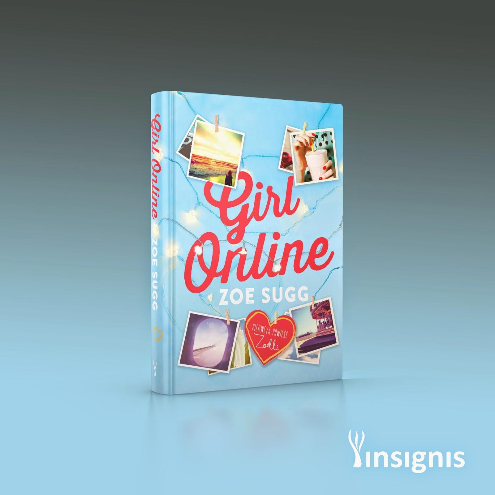 Girl Online - nowość od wydawnictwa Insignis, już niebawem pojawi się na półkach !