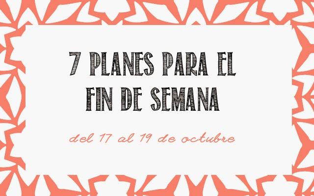 7 planes para el fin de semana