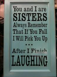 You-and-I-are-sisters-always-remember-that-if-you-fall-I-will-pick-you-up