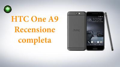 buongiornolink - HTC One A9, la recensione dello smartphone Android anti l'iPhone