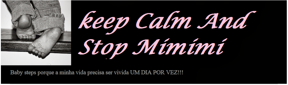 Keep Calm and Stop Mimimi!