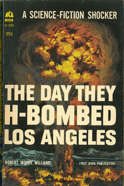 awesome classic sci-fi book cover Robert Moore Williams - The day H-Bombed Los Angeles