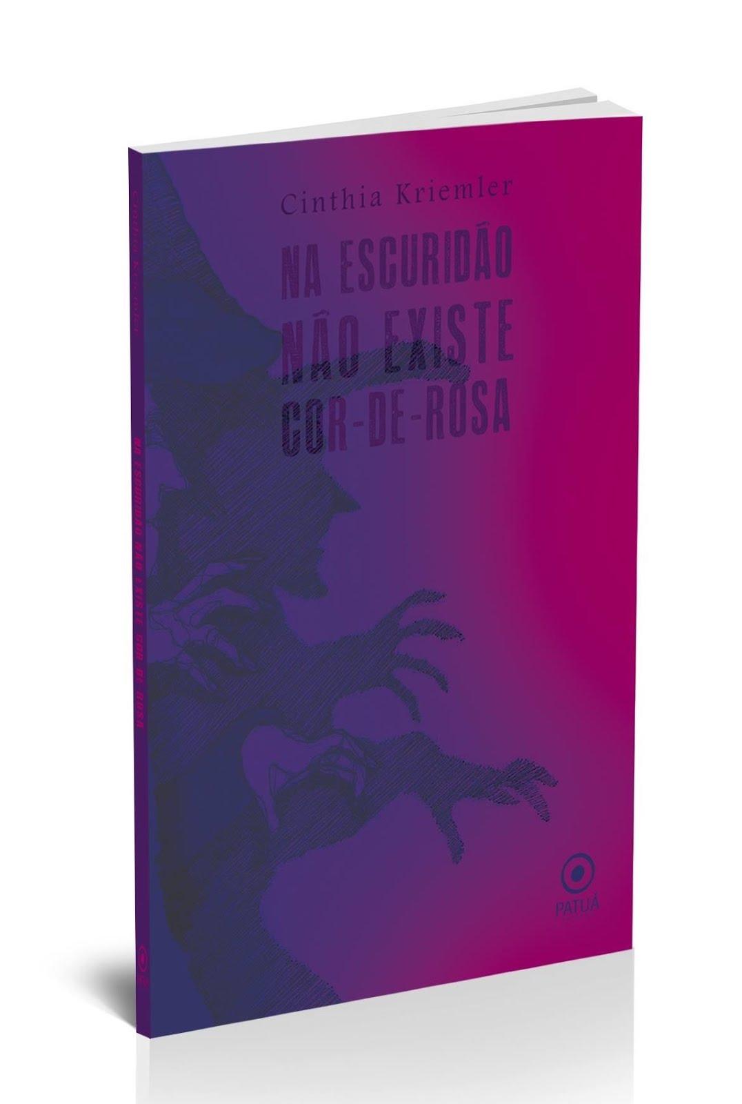 Na escuridão não existe cor-de-rosa — meu livro de contos lançado em abril de 2015