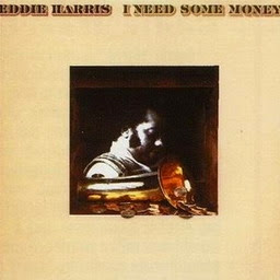 Eddie Harris, I Need Some Money