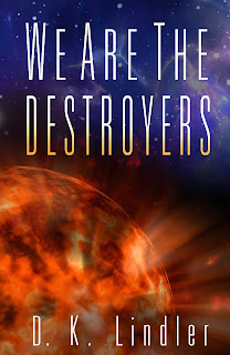 "Review - ""We Are The Destroyers"" by D.K.Lindler"