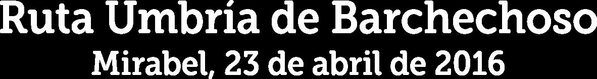 I RUTA UMBRÍA DE BARBECHOSO
