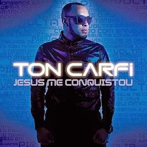 Ton Carfi baixarcdsdemusicas Ton Carfi   Jesus Me Conquistou