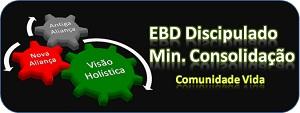 EBD - Discipulado  Min.Consolidação
