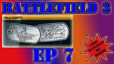 Mis mejores muertes en Battlefield 3, episodio 7