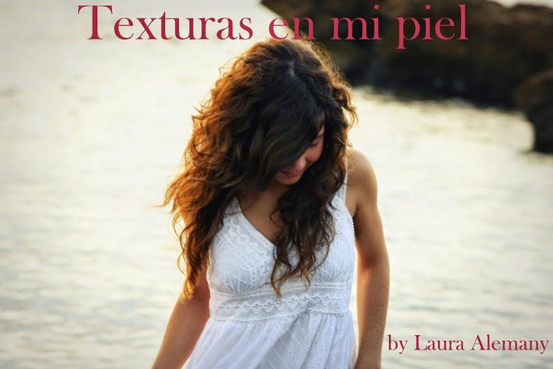 Texturas en mi piel (by Laura Alemany)