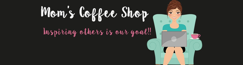 Mom's Coffee Shop