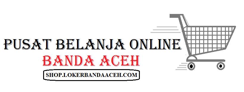 Online Shop Banda Aceh Free Ongkos Kirim