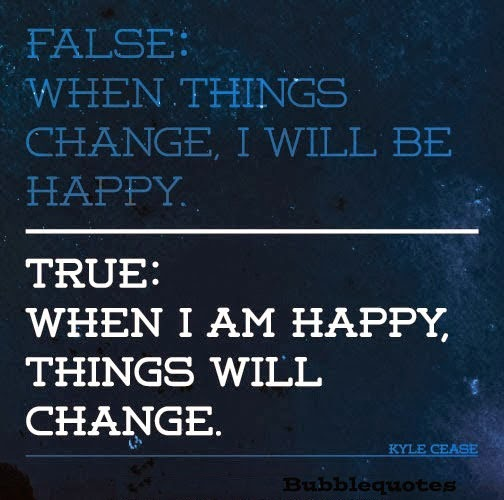 When i am happy, things will change image Quote