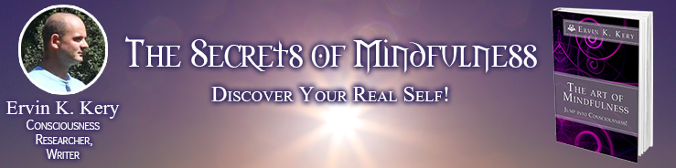 Mindfulness - The Secrets Of Your True Self