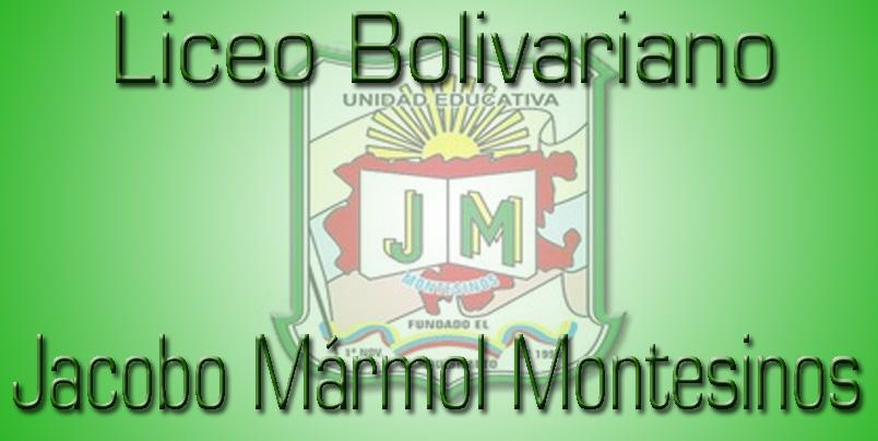 """Liceo Bolivariano """"Jacobo Mármol Montesinos"""""""