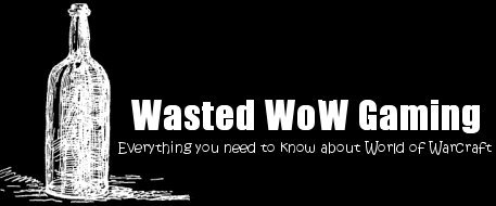 Wasted WoW Gaming
