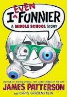 bookcover of I EVEN FUNNIER (a Middle School Book) by James Patterson and Chris Grabenstein