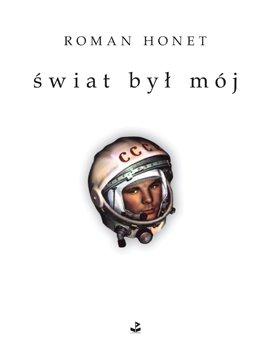 "Roman Honet - "" Świat był mój"""