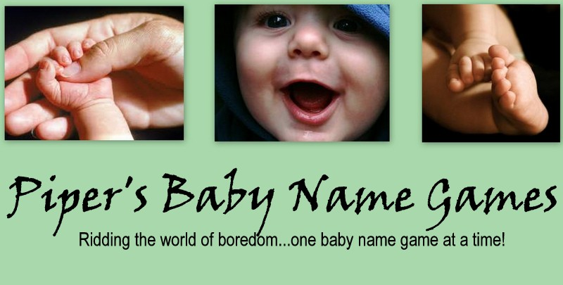 Piper's Baby Name Games