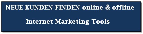Neue Kunden finden. Online - Offline