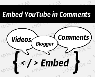 How To Embed YouTube Videos in Blogger Comments