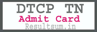 DTCP TN Admit Card 2015