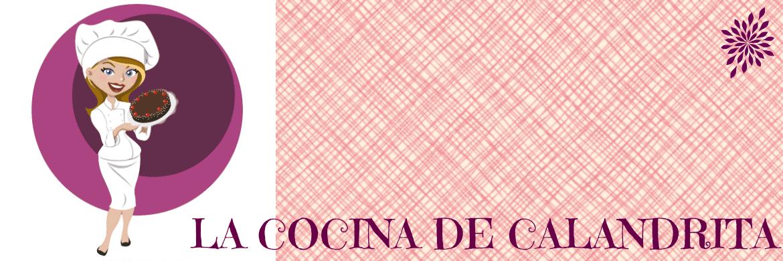 LA COCINA DE CALANDRITA
