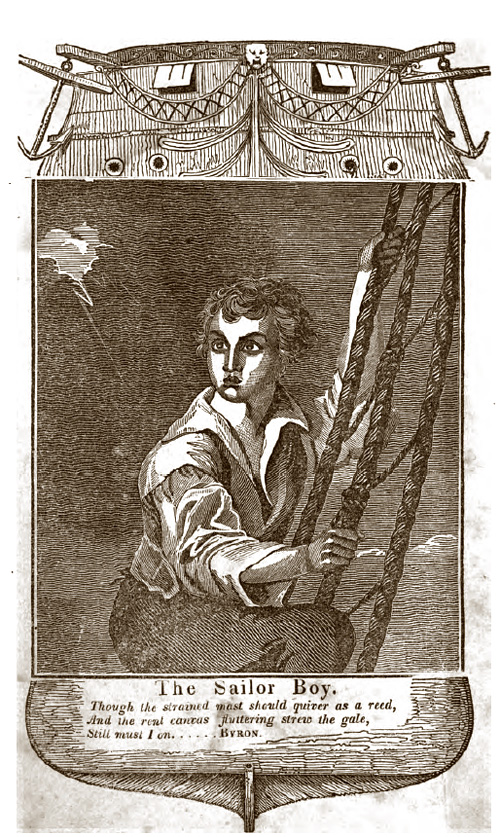The Sailor Boy. Though the strained mast should quiver as a reed, And the rent canvas fluttering strew the gale, Still mu I on . . . .Byron.