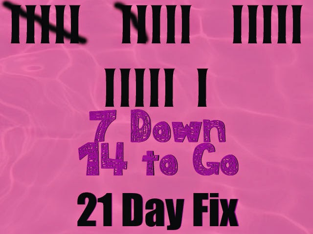7 Days Completed of 21 Day Fix