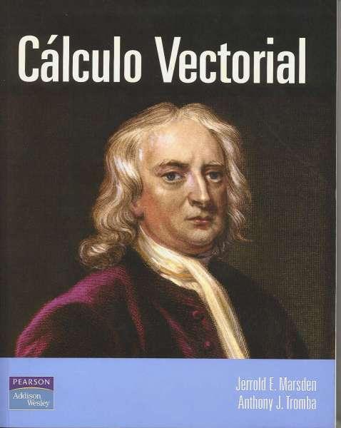 Cálculo Vectorial, de Jerrold E. Marsden y Anthony J. Tromba