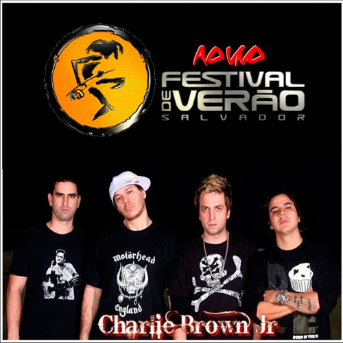 Charlie Brown Jr. - Festival de Ver�o Salvador