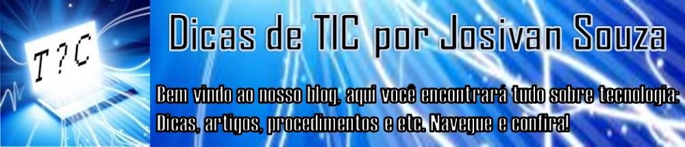 Dicas de TIC por Josivan Souza