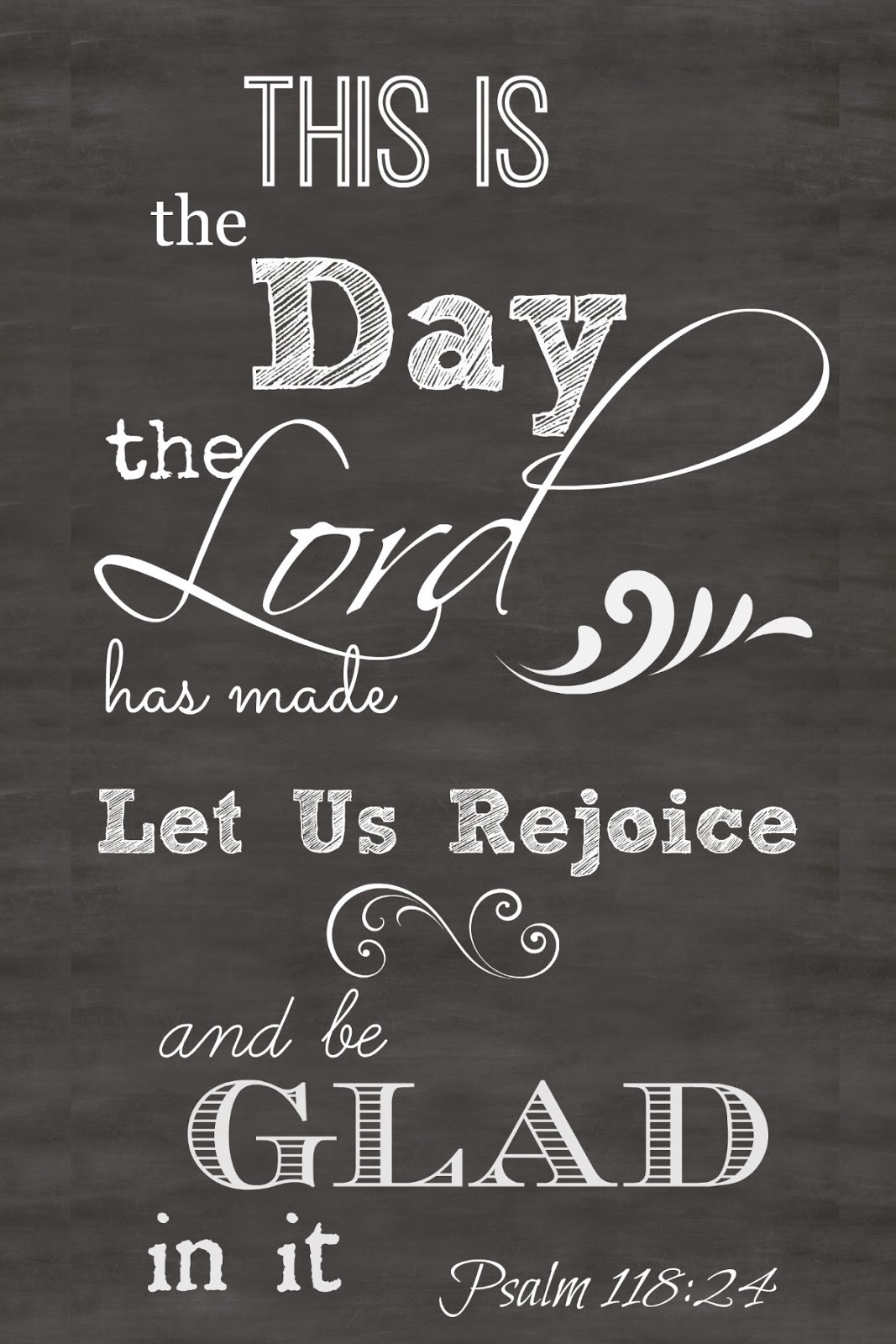 CHALKBOARD ART FREE PRINTABLE OF PSALM 118:24 - Interior ...
