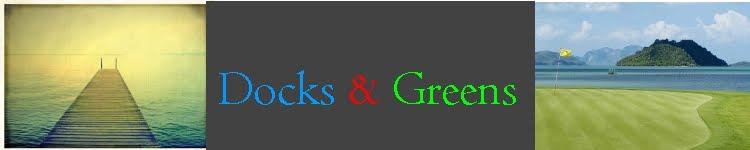 Docks & Greens