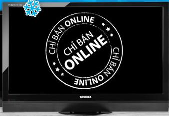 cơ hội ưu đãi 100 khách hàng đầu tiên đặt hàng online tivi Toshiba 32 inch
