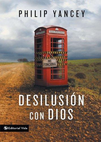 23 Desilución con Dios Philip Yancey