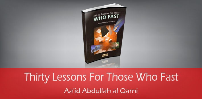 Thirty Lessons For Those Who Fast by Aa'id Abdullah al Qarni