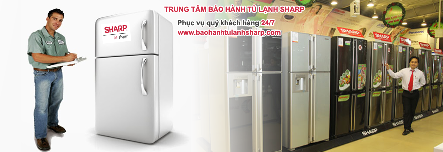 Bảo hành tủ lạnh SHARP tại nhà Hà Nội
