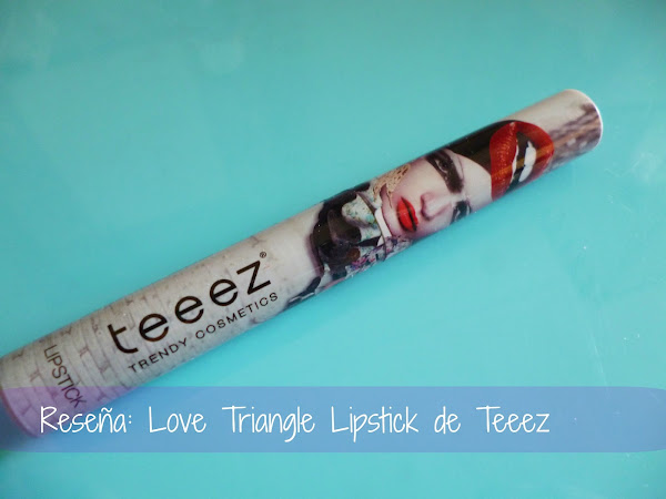 Reseña: Labial Love Triangle de Teeez