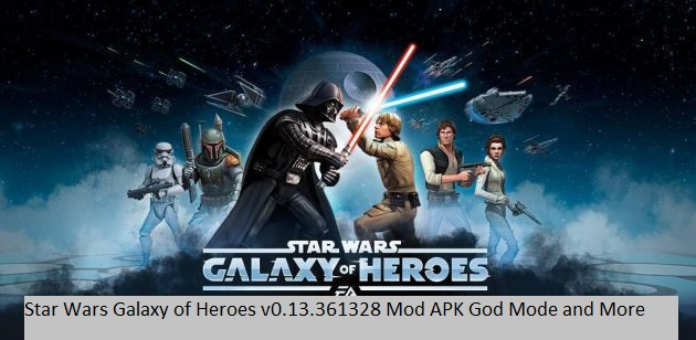 Star Wars Galaxy of Heroes v0.13.361328 Mod APK God Mode and More